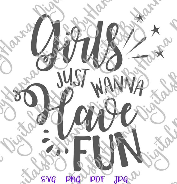 Girl Quote SVG Saying Girls Just Wanna Have Fun Weekend Trip Night Out Word Sign Bachelorette Print
