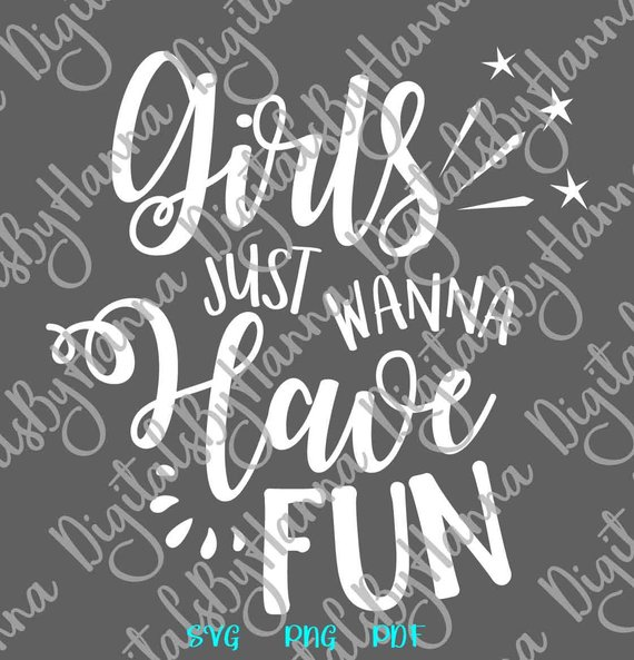 Girls Just Wanna Have Fun SVG T Shirt Weekend Trip Night Out Word Sign Bachelorette