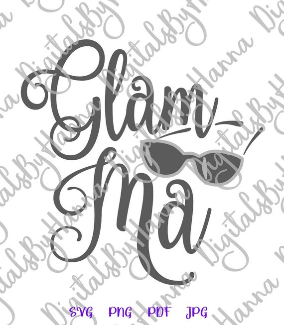 Glam-ma SVG File for Glamorous Grandma Grandmother Granny Word Tee Print cut Sign