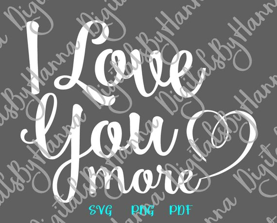 I Love You More SVG Romantic Quote Honeymoon Lettering Word
