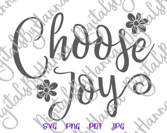 Inspirational SVG Choose Joy SVG Positive Quote Joyful Sign Tee tShirt t-Shirt Print Laser Cut