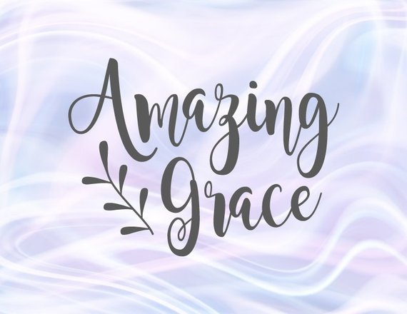 Amazing Grace SVG Hymn Sign Religious Christian t-Shirt Word Bible Verse Laser Cut