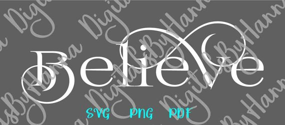 Inspirational SVG Files for Cricut Saying Believe Faith SVG Calligraphy Print Cut