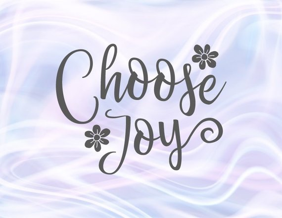 Choose Joy SVG Positive Quote Joyful Sign Shirt Word Print Silhouette Laser Cut