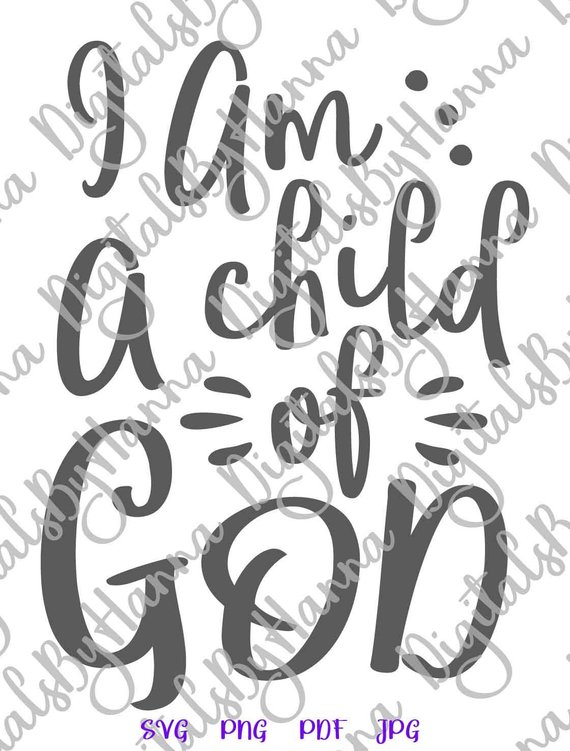 Inspirational SVG Files for Cricut Saying I am a Child of God Religious Christian