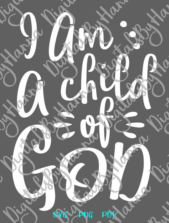Inspirational SVG I am a Child of God SVG Religious Christian Scripture Tee T-Shirt