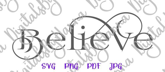 Inspirational SVG Saying Believe Sign Faith t-Shirt Calligraphy Word Print Cut