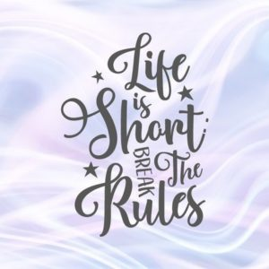 Life is Short Break the Rules SVG Motivational Protest Quote Encouraging Cut Use