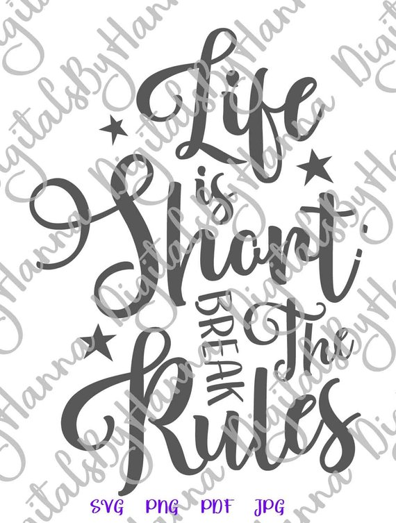 Life is Short SVG Protest Quote Encouraging clipart Sign Print Cut Use