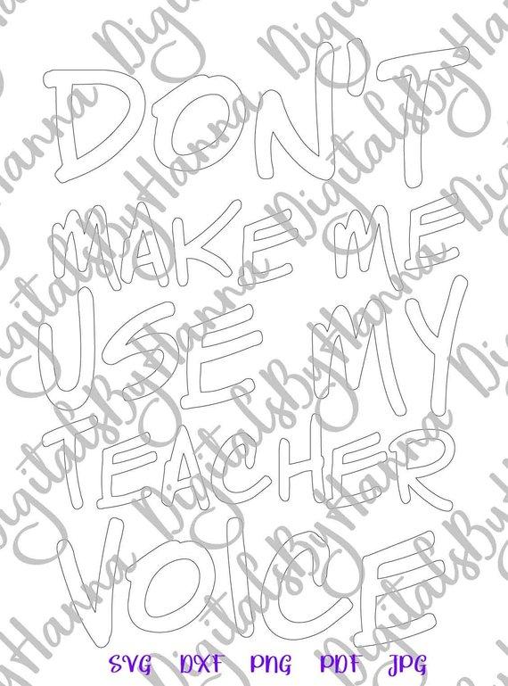 Mom Life SVG Don't Make Me Use My Teacher Voice Print Silhouette Cut