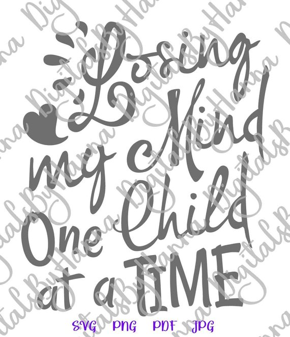 Momlife Clipart Losing My Mind One Child at a Time SVG Print Tee tShirt