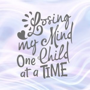 Saying Losing My Mind One Child at a Time SVG Funny Quote MomLife Print Silhouette
