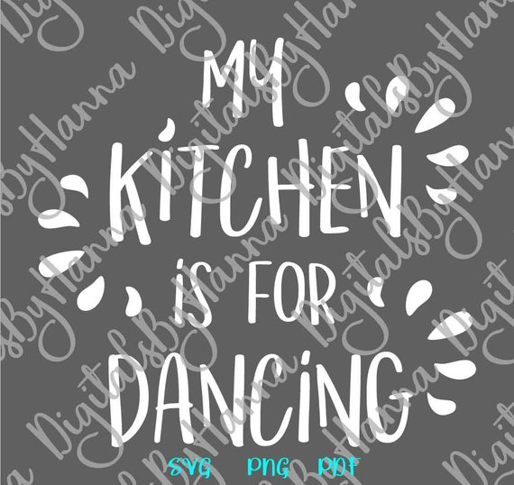 My Kitchen is for Dancing Svg Funny Quote Art Lettering Wall Decor