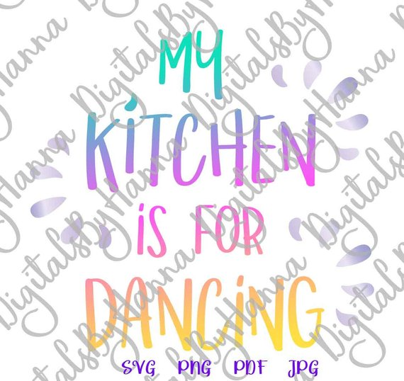 SVG Files My Kitchen for Dancing Art Lettering Wall Decor Sign Print