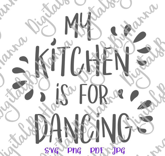 SVG Saying My Kitchen for Dancing Funny Quote Art Wall Decor Print