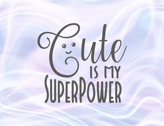 Sarcastic SVG Saying Cute is My Superpower Funny Quote What is Your Word Clipart