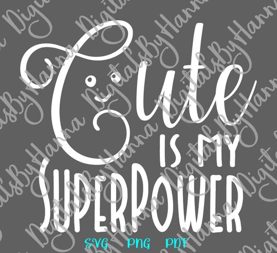 Sarcastic Saying Cute is My Superpower SVG Funny What is Your Word Print