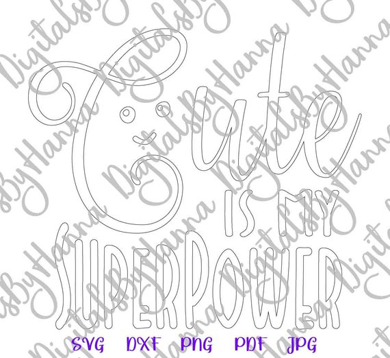 Saying Cute is My Superpower SVG Funny Quote Sign Print Silhouette Cut