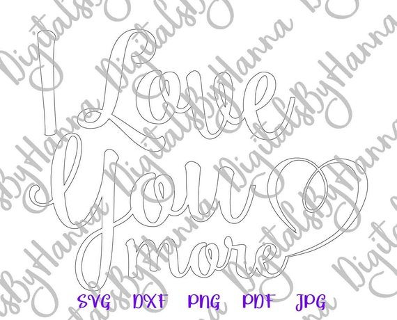 Saying I Love You More SVG Just Married Print Silhouette Cut