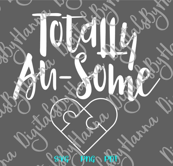 Totally Au-some SVG Sign Word Lettering Print Clipart Cut