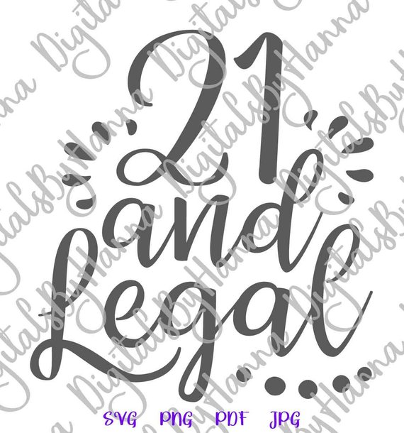 Twenty One and Legal SVG Decorations Shot Glass Banner tShirt Invitation Print