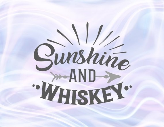 Sunshine and Whiskey SVG Clipart Funny Quote Drinking Sign Alcohol Lover Gift Glass