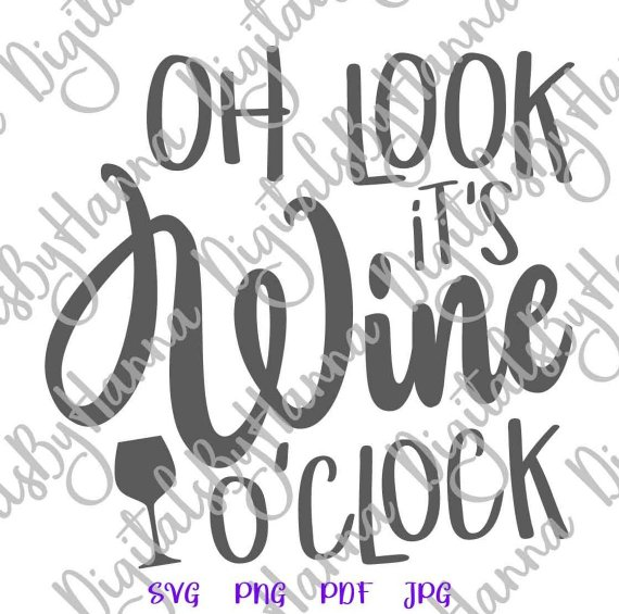 Wine O'Clock SVG Funny Quote Drinking Alcohol Lover Wine Glass Word Print