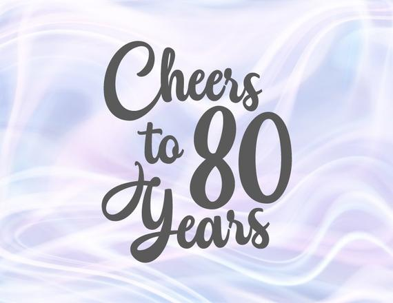 80th Birthday SVG Files for Cricut Saying Cheers to 80 Years Her Him Invitation