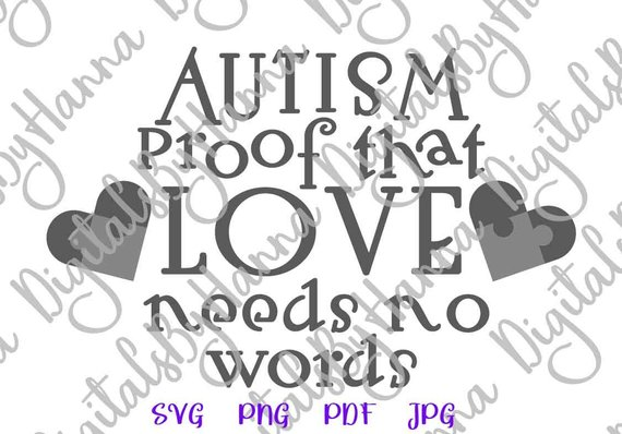 Autism Proof that Love Need No Word Sign Puzzle Heart Print Clipart Cut