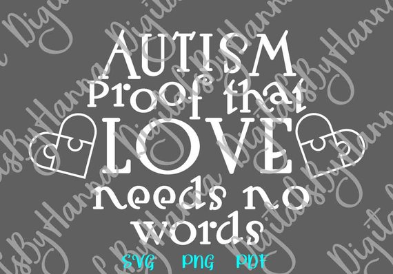 Autism SVG Awareness Lettering Tee Quote Saying Proof that Love Need No Word Sign Puzzle Heart