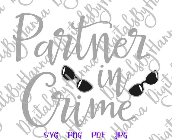 BFF SVG Saying Partner in Crime Best Bitches Friend Forever Word Print Clipart