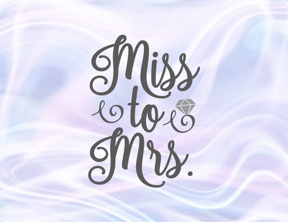 Bachelorette SVG Files for Cricut Saying Miss to Mrs Bride to Be Sign Word Print
