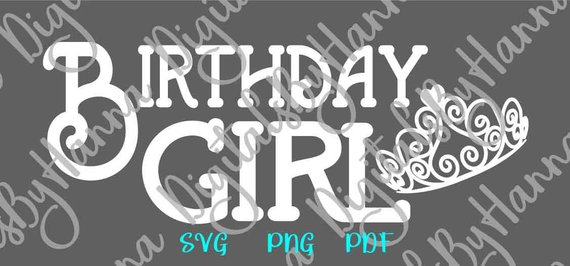 Birthday Girl SVG Princess Crown Clipart Sash Banner Lettering Word Sign Print