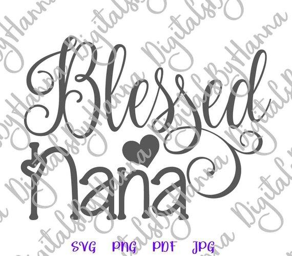 Blessed Nana SVG Grandma Granny Mug Cup Gift Word Sign Lettering Print