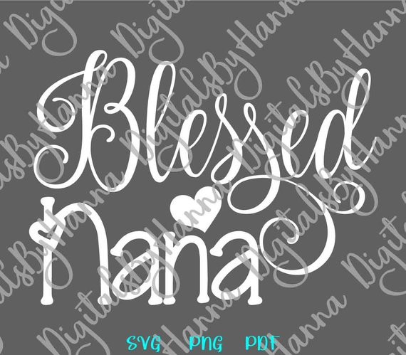 Blessed SVG Saying Blessed Nana Grandma Granny Gift Word Sign Lettering Print