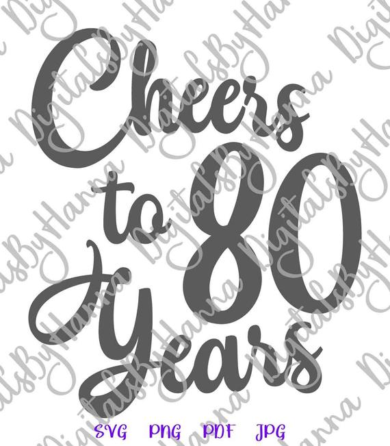 Cheers to 80 Years Birthday SVG Clipart Invitation Lettering Eighty Sign Word Print