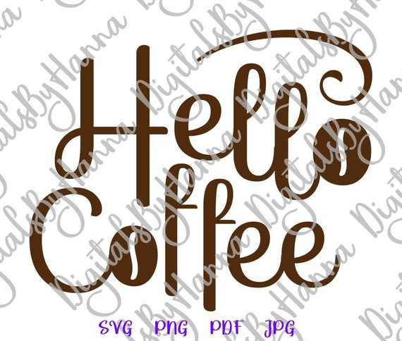 Coffee Clipart SVG Hello Coffee Quote Lover Gift Cup Mug Tumbler Print