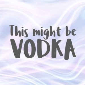 Drinking SVG Files for Cricut Saying This Might be Vodka Mug Alcohol Design