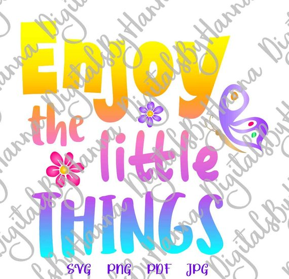 Enjoy the Little Thing SVG Motivational Quote Encourging Word Sign Clipart