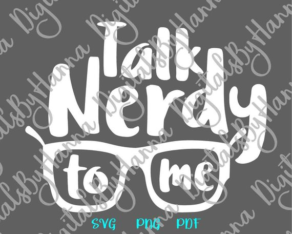 Geek Sign SVG Saying Talk Nerdy to Me Quote Hand Lettering Clipart Word Print
