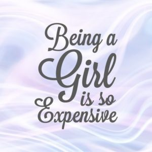 Girl Quote SVG Saying Being Girl is so Expensive SVG Funny Quote T-Shirt