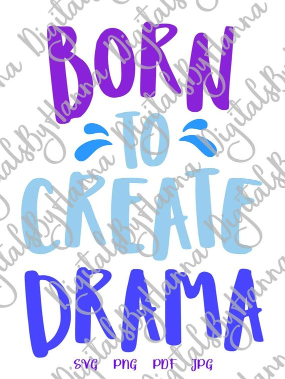 Girl Quote SVG Saying Born to Create Drama Vector Clipart
