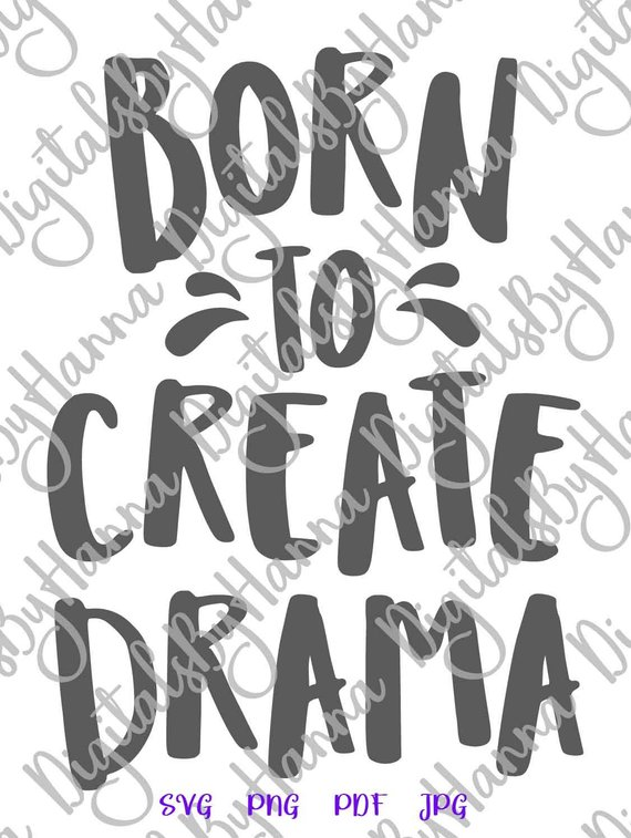 Girl SVG Saying Born to Create Drama Funny Queen Word Sign Lettering