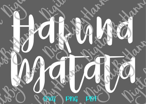 Hakuna Matata SVG Funny Quote Clipart Saying Word Print Sign Clothes