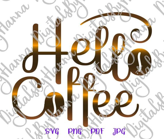 Hello Coffee SVG File for Cricut Coffee Lover Gift Cup Mug Tumbler Print