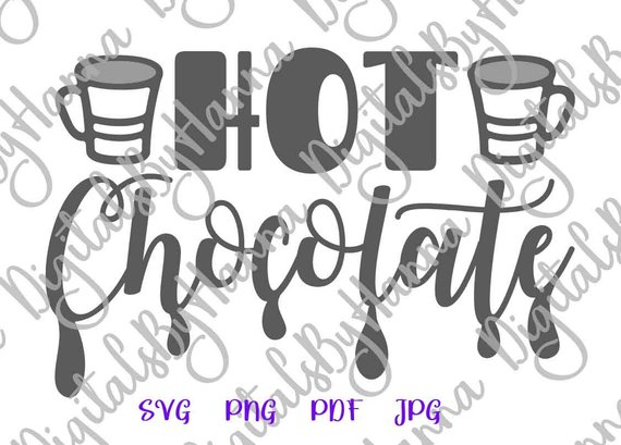 Hot Chocolate SVG Files Winter Clipart Sign Lettering Word Print