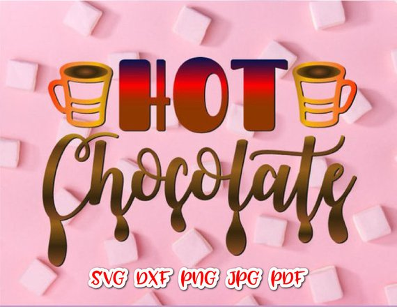 Hot Chocolate SVG Saying Winter Clipart Lettering Word Print Decoration Silhouette