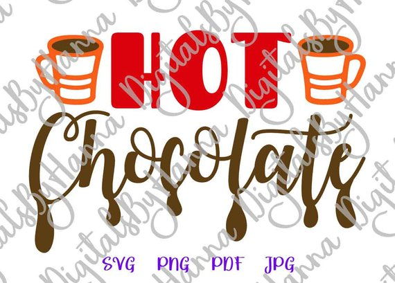 Hot Chocolate SVG Files for Cricut Saying Winter Clipart Sign Lettering Word