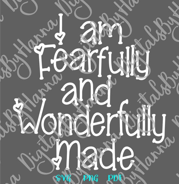 I am Fearfully and Wonderfully Made SVG Clipart Religious Christian Sign Lettering