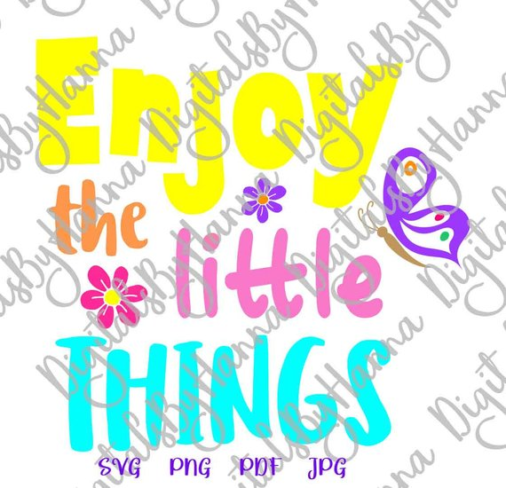 Inspiration SVG Files Enjoy Little Thing Motivational Quote Word Sign Print